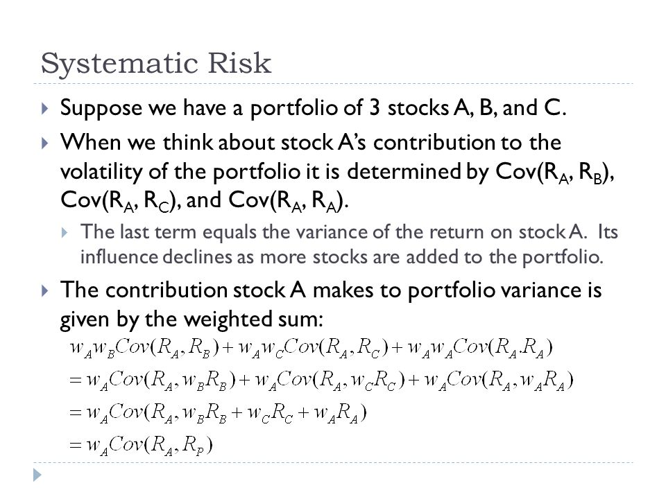 Systematic Risk Suppose we have a portfolio of 3 stocks A, B, and C.