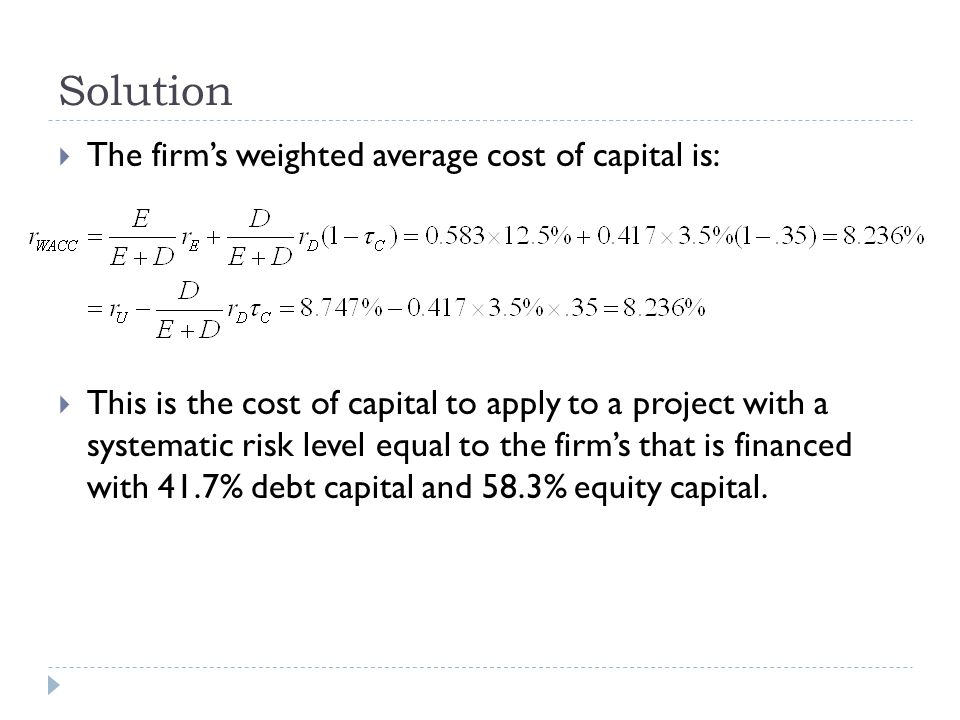 Solution The firm's weighted average cost of capital is: