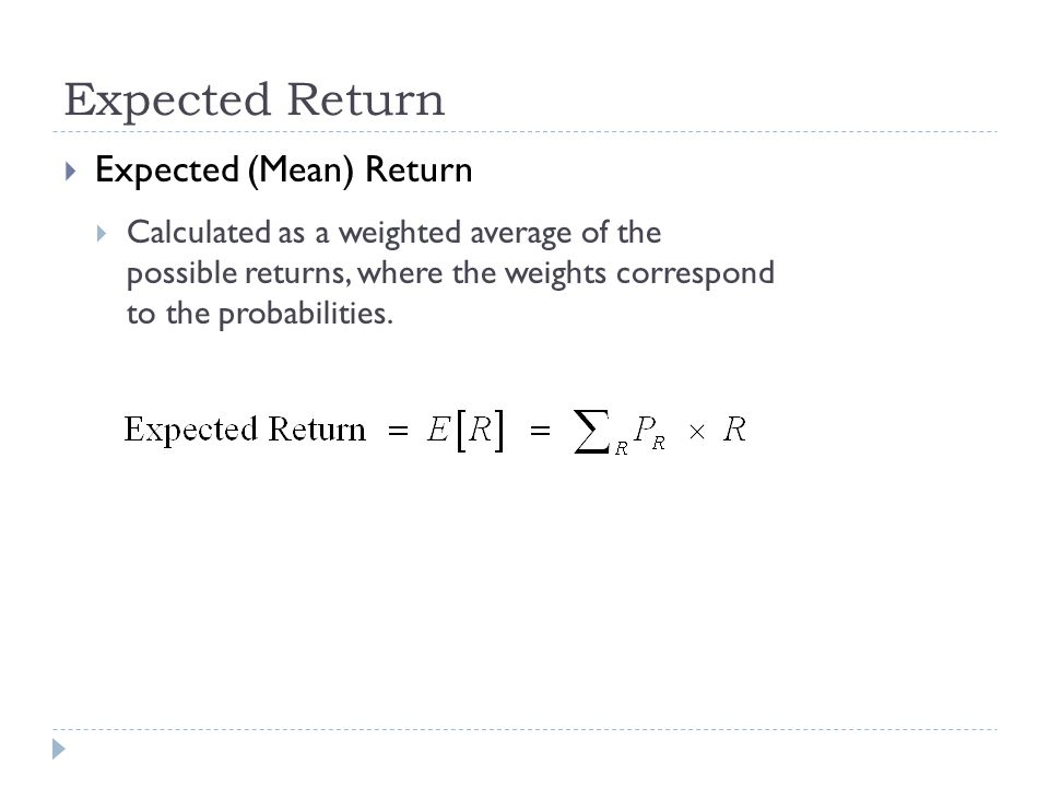 Expected Return Expected (Mean) Return