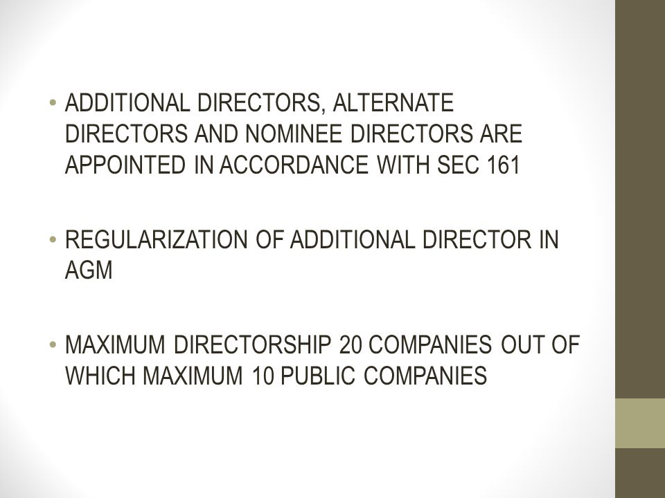 ADDITIONAL DIRECTORS, ALTERNATE DIRECTORS AND NOMINEE DIRECTORS ARE APPOINTED IN ACCORDANCE WITH SEC 161