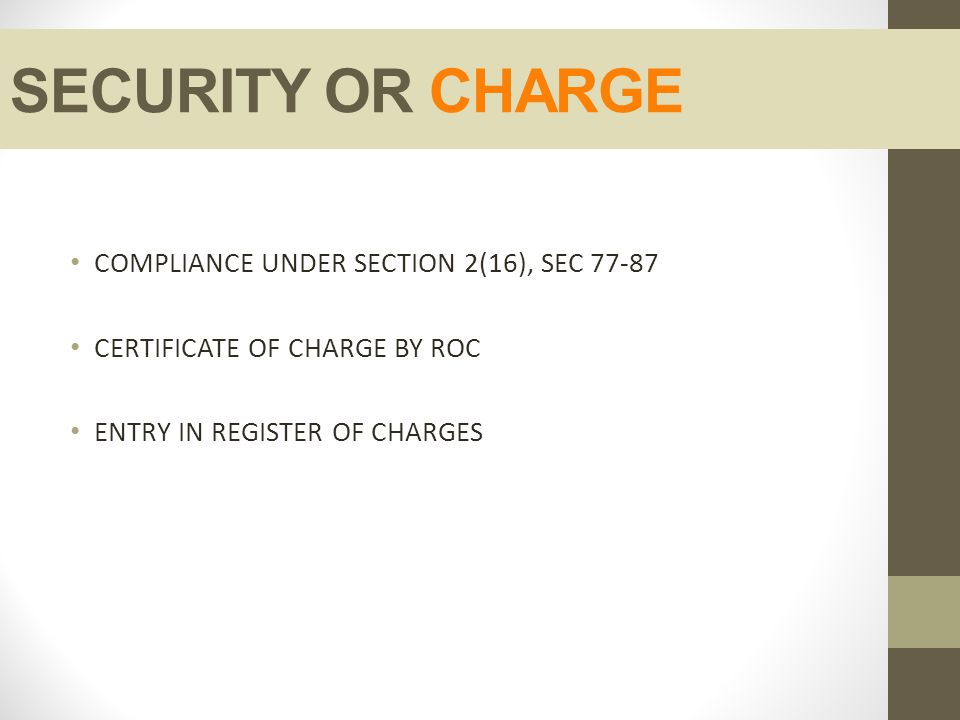 SECURITY OR CHARGE COMPLIANCE UNDER SECTION 2(16), SEC 77-87