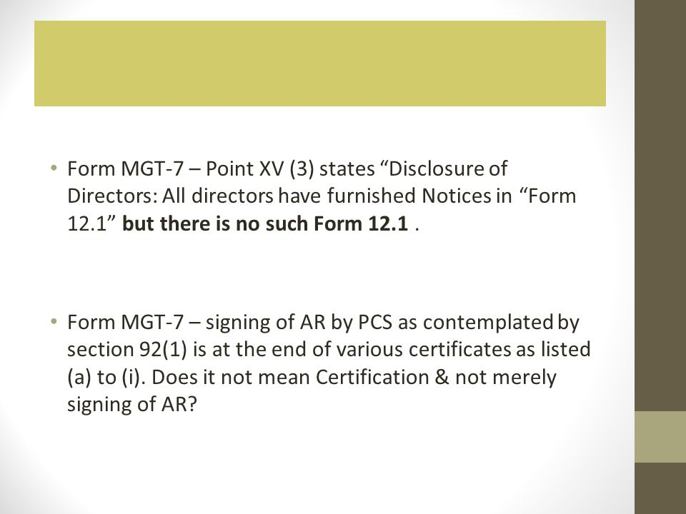 Form MGT-7 – Point XV (3) states Disclosure of Directors: All directors have furnished Notices in Form 12.1 but there is no such Form 12.1 .