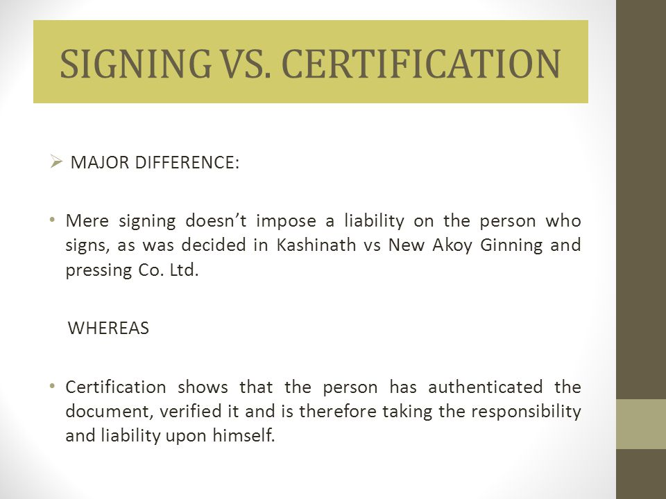 SIGNING VS. CERTIFICATION