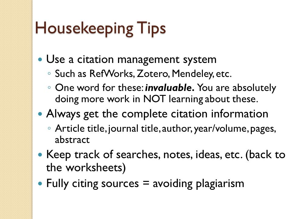 Housekeeping Tips Use a citation management system