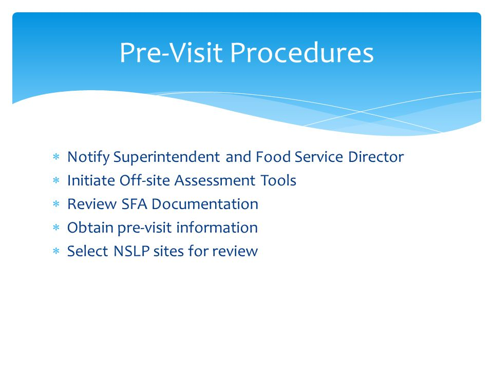 Pre-Visit Procedures Notify Superintendent and Food Service Director