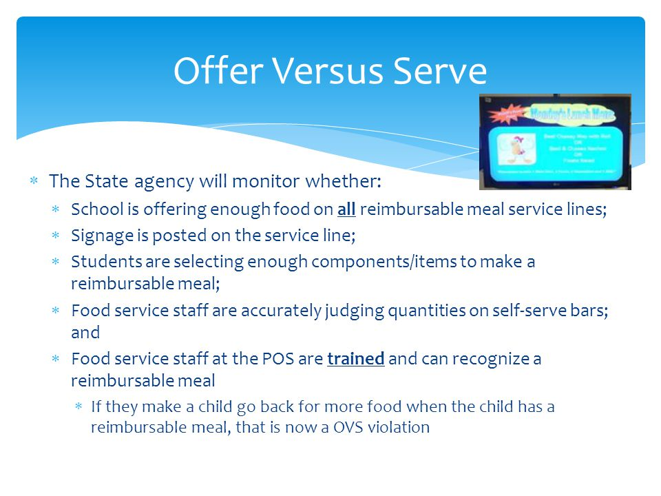 Offer Versus Serve The State agency will monitor whether: