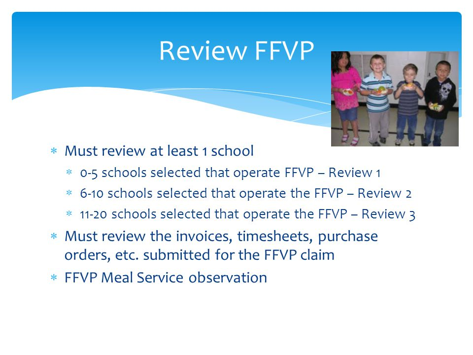 Review FFVP Must review at least 1 school