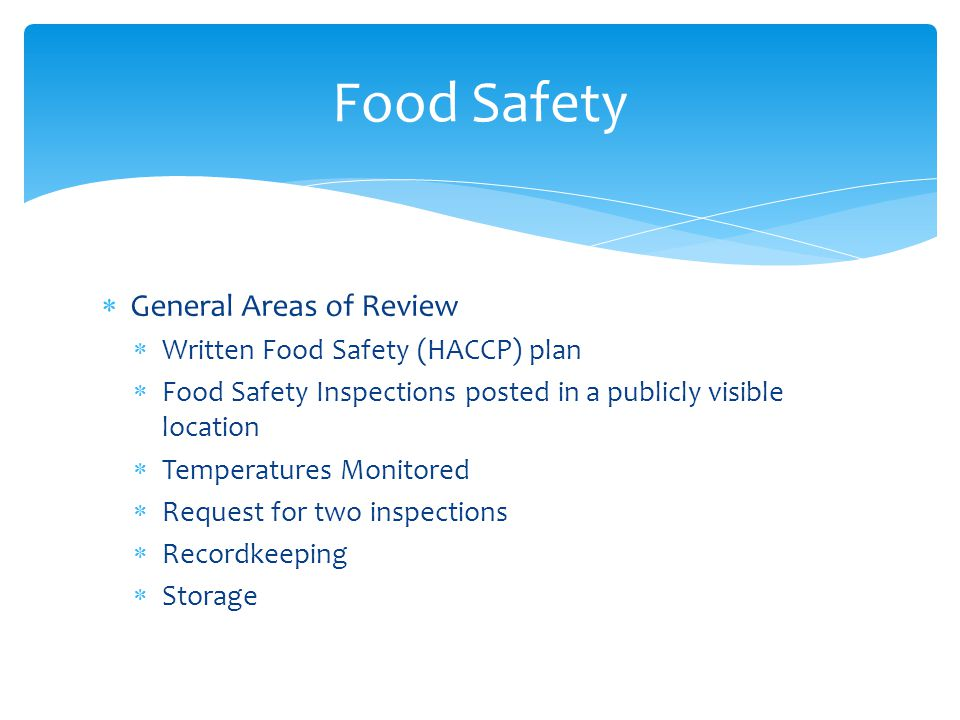 Food Safety General Areas of Review Written Food Safety (HACCP) plan