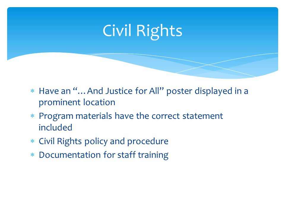 Civil Rights Have an …And Justice for All poster displayed in a prominent location. Program materials have the correct statement included.