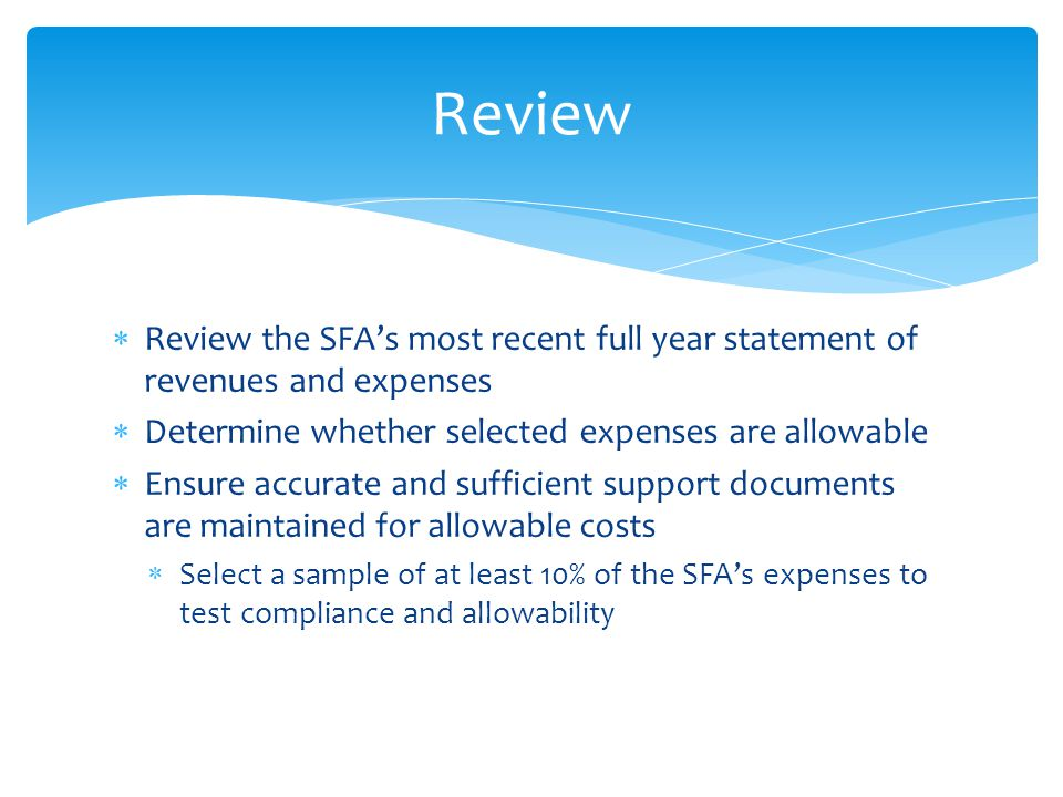 Review Review the SFA's most recent full year statement of revenues and expenses. Determine whether selected expenses are allowable.