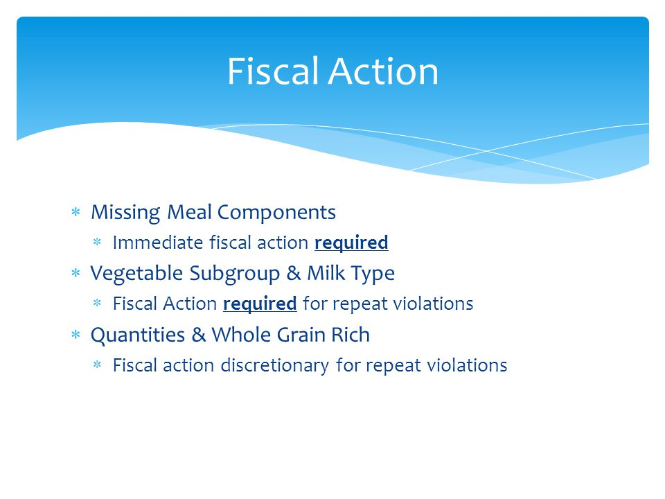 Fiscal Action Missing Meal Components Vegetable Subgroup & Milk Type