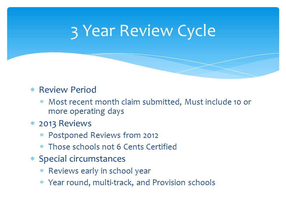 3 Year Review Cycle Review Period 2013 Reviews Special circumstances