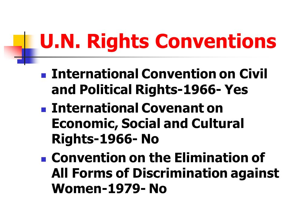 U.N. Rights Conventions International Convention on Civil and Political Rights-1966- Yes.