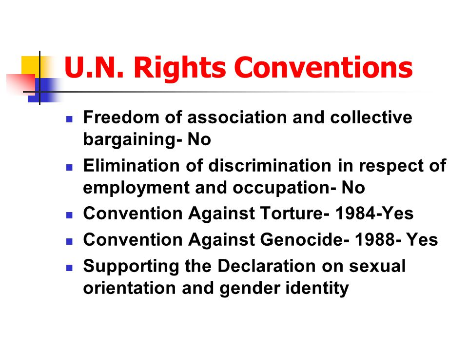 U.N. Rights Conventions Freedom of association and collective bargaining- No.
