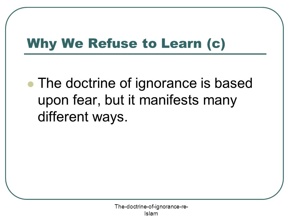 Why We Refuse to Learn (c)