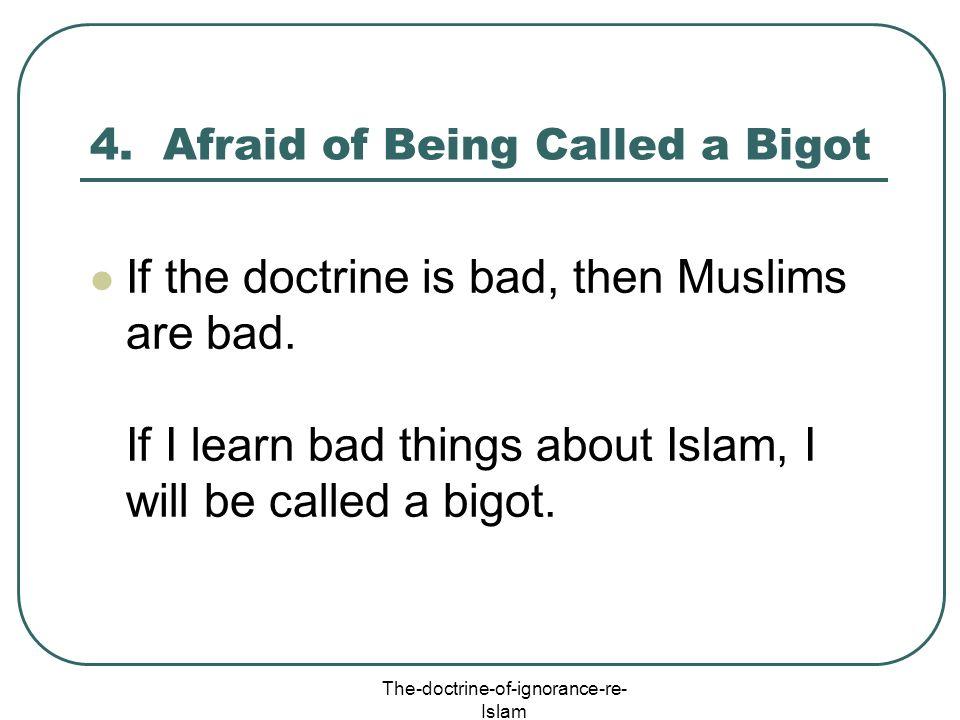 4. Afraid of Being Called a Bigot