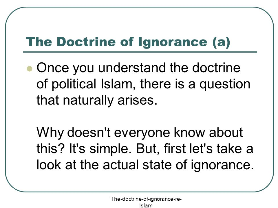 The Doctrine of Ignorance (a)