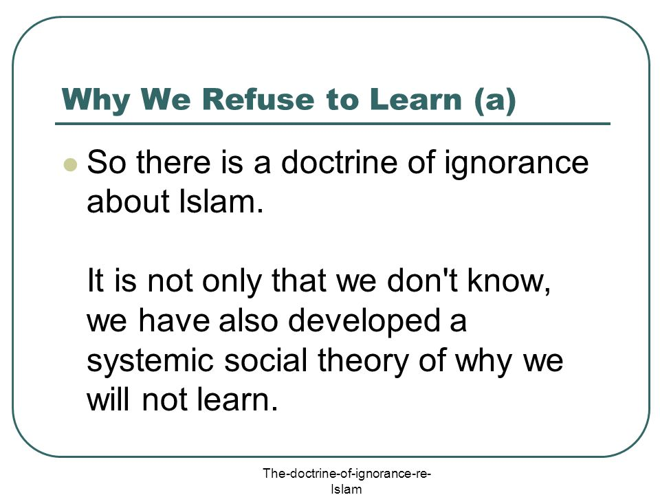 Why We Refuse to Learn (a)