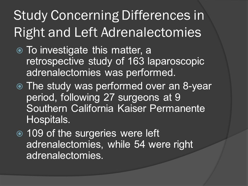 Study Concerning Differences in Right and Left Adrenalectomies