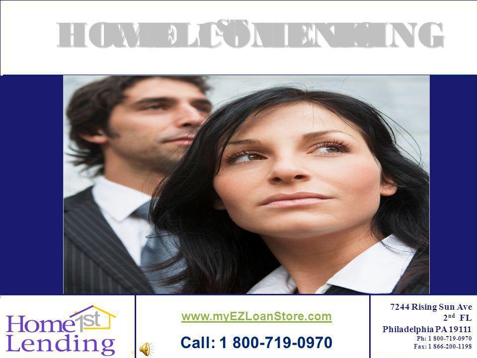 WELCOME TO HOME 1ST LENDING Home Lending Call: 1 800-719-0970
