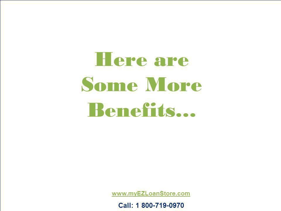 Here are Some More Benefits…