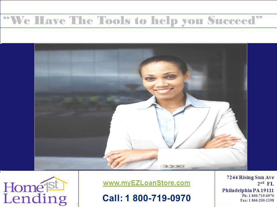 Home Lending We Have The Tools to help you Succeed