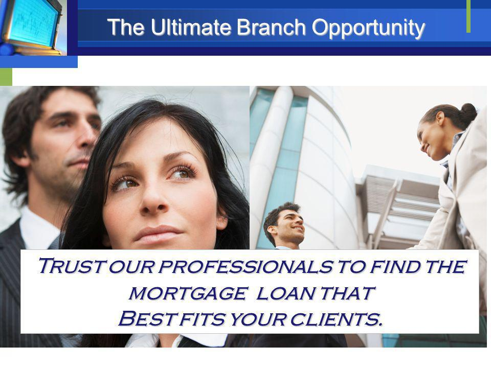 Trust our professionals to find the mortgage loan that