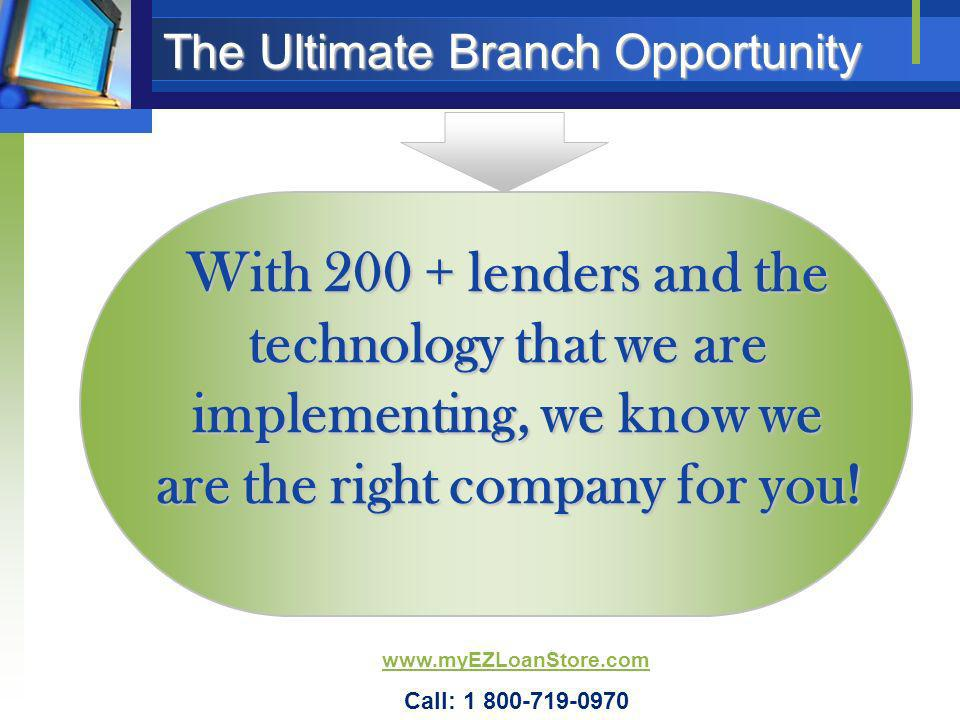 The Ultimate Branch Opportunity