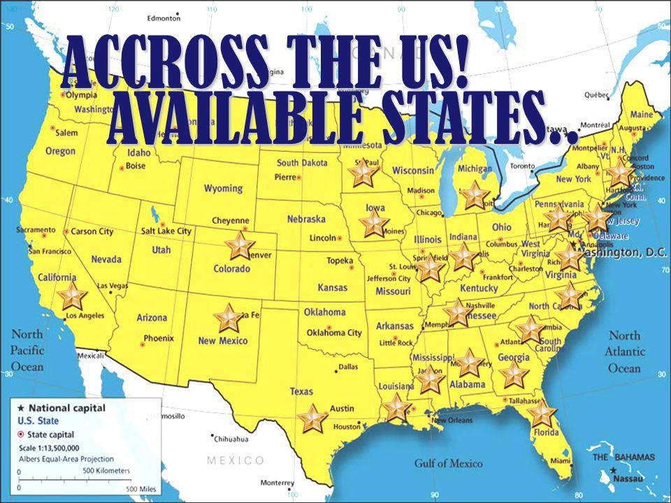 ACCROSS THE US! AVAILABLE STATES..