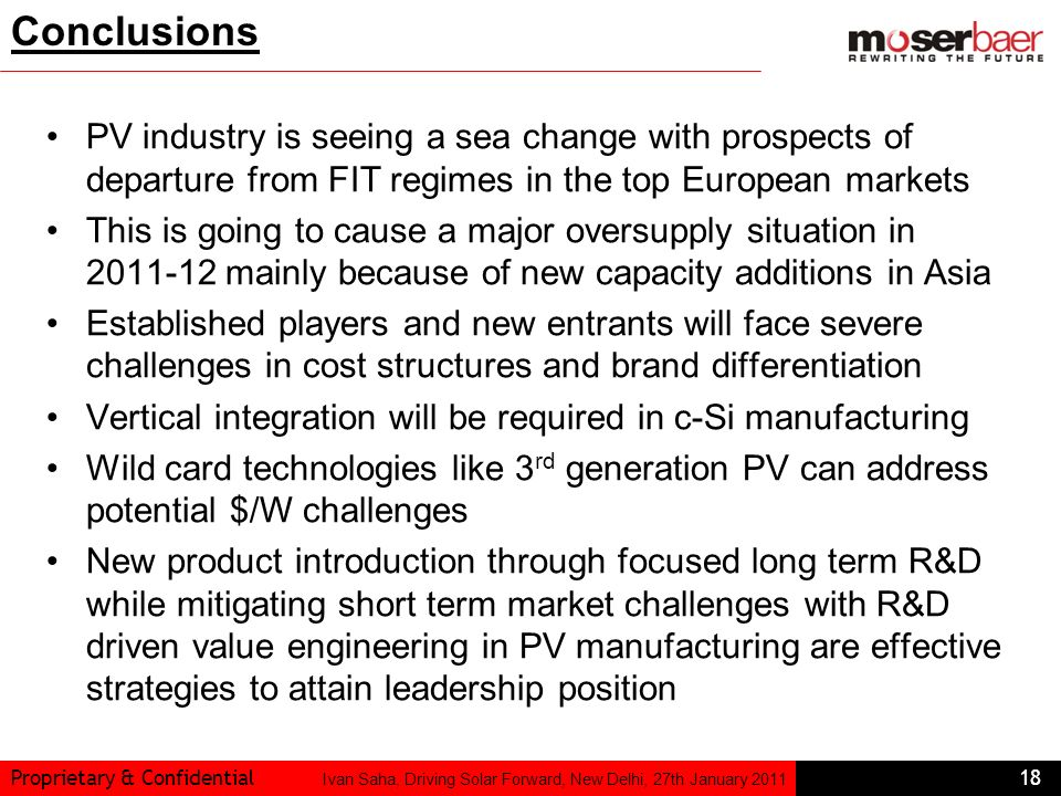 Conclusions PV industry is seeing a sea change with prospects of departure from FIT regimes in the top European markets.