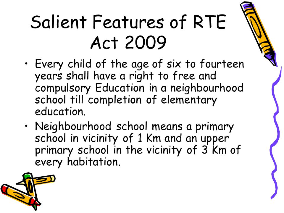 Salient Features of RTE Act 2009