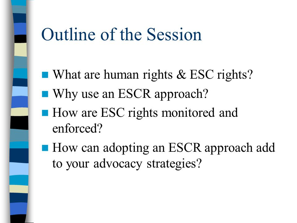 Outline of the Session What are human rights & ESC rights