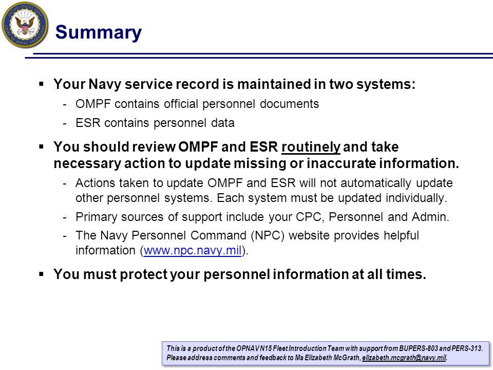 Summary Your Navy service record is maintained in two systems: