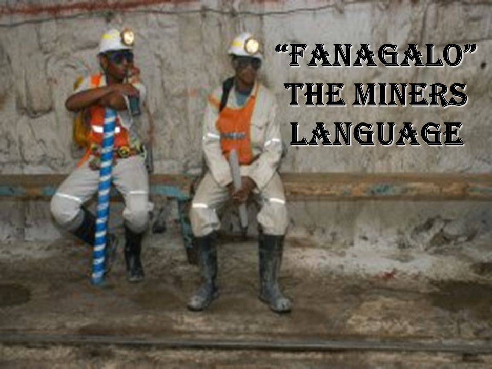 Fanagalo the miners language