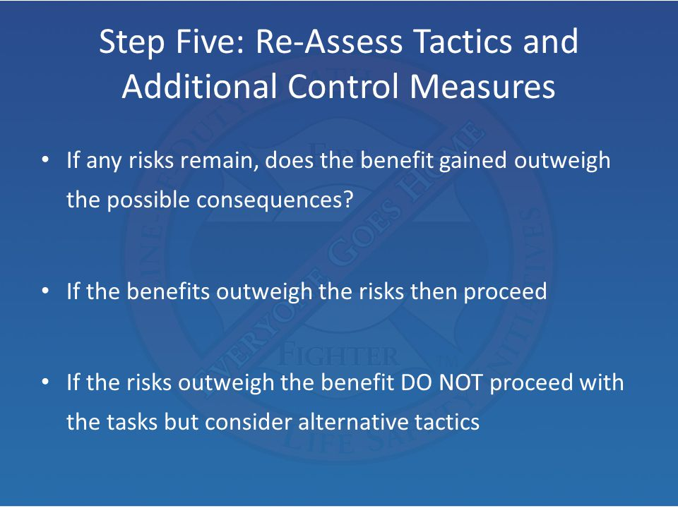 Step Five: Re-Assess Tactics and Additional Control Measures