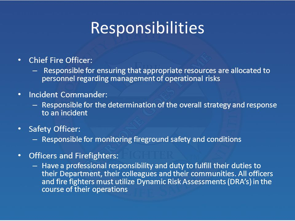 Responsibilities Chief Fire Officer: Incident Commander: