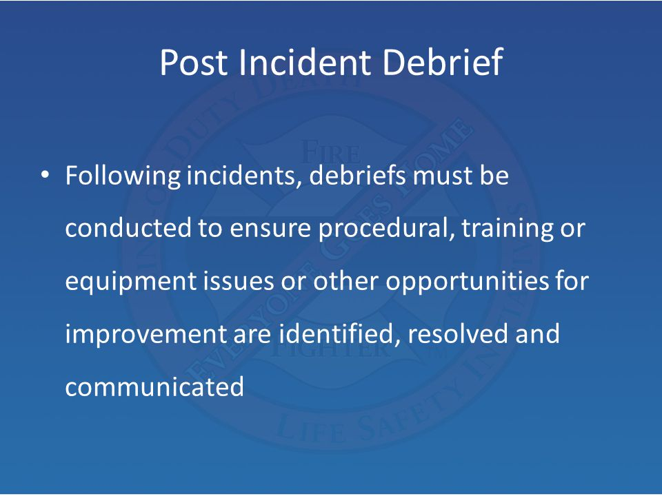 Post Incident Debrief