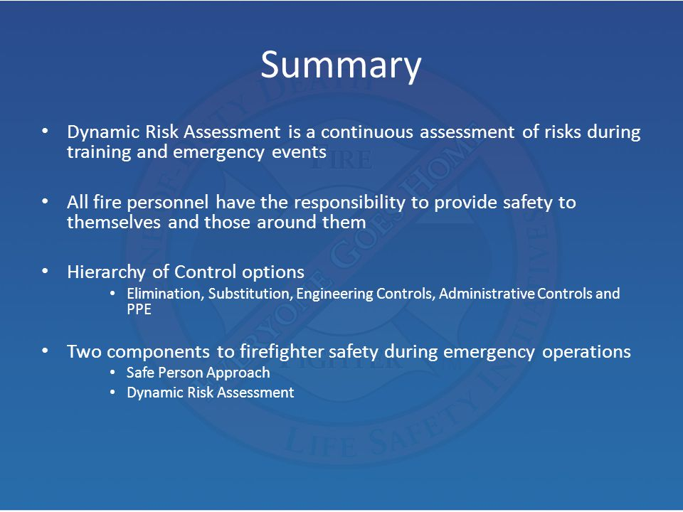 Summary Dynamic Risk Assessment is a continuous assessment of risks during training and emergency events.