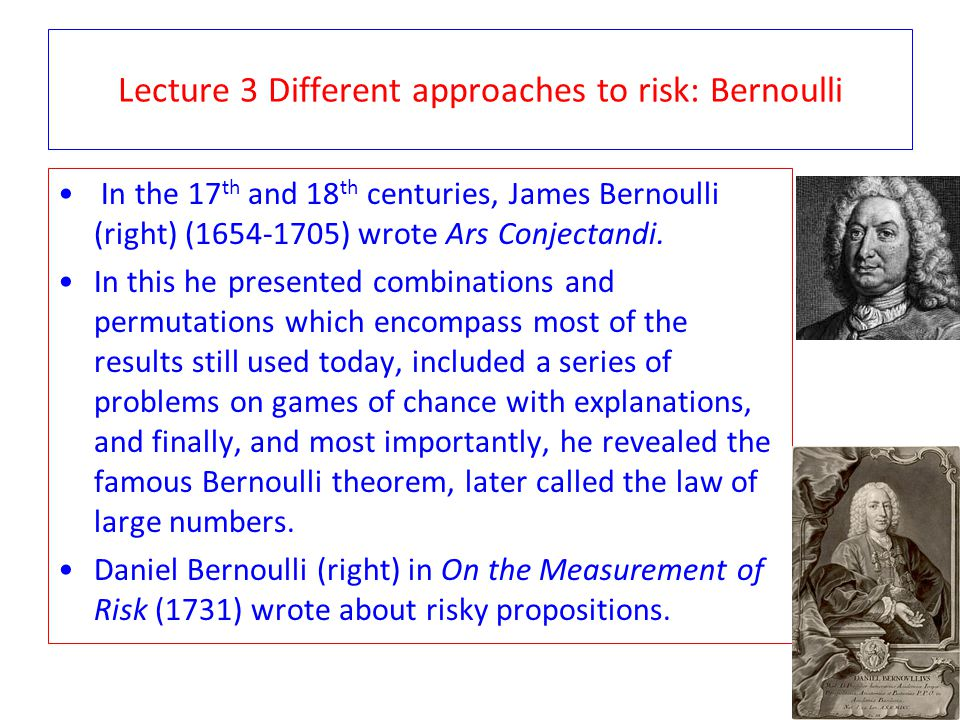 Lecture 3 Different approaches to risk: Bernoulli
