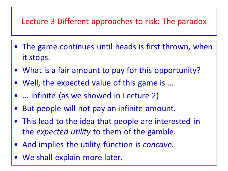 Lecture 3 Different approaches to risk: The paradox