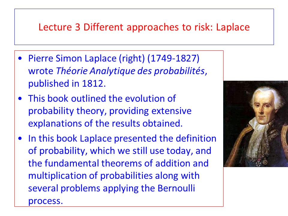 Lecture 3 Different approaches to risk: Laplace