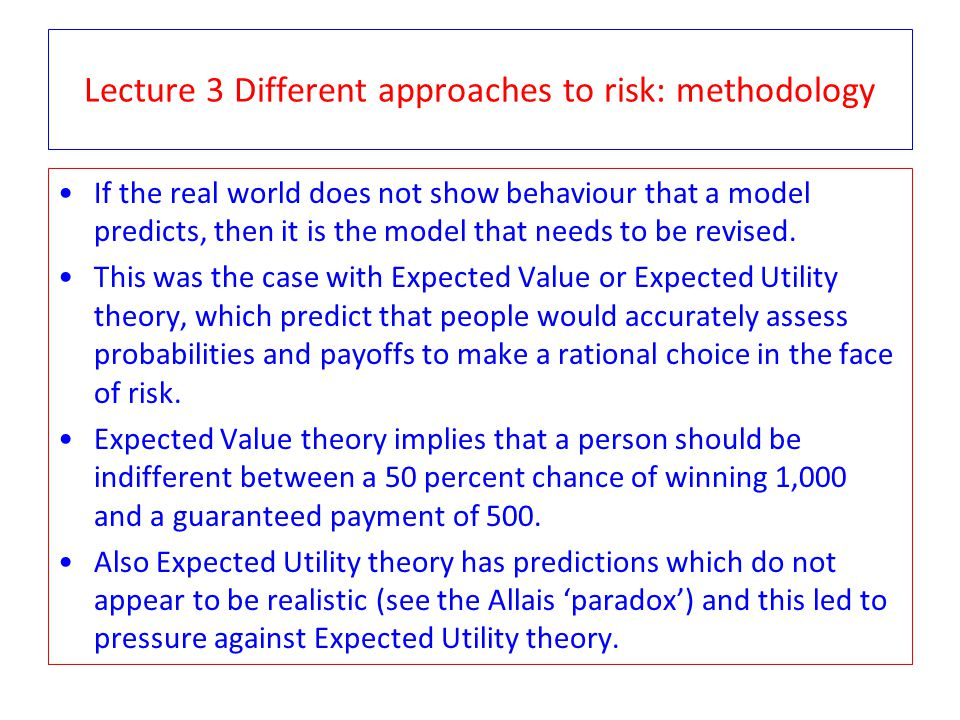 Lecture 3 Different approaches to risk: methodology