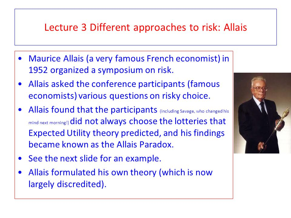 Lecture 3 Different approaches to risk: Allais