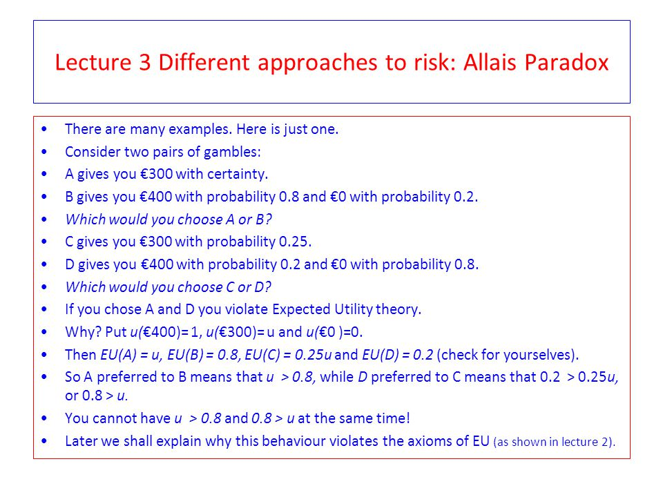Lecture 3 Different approaches to risk: Allais Paradox