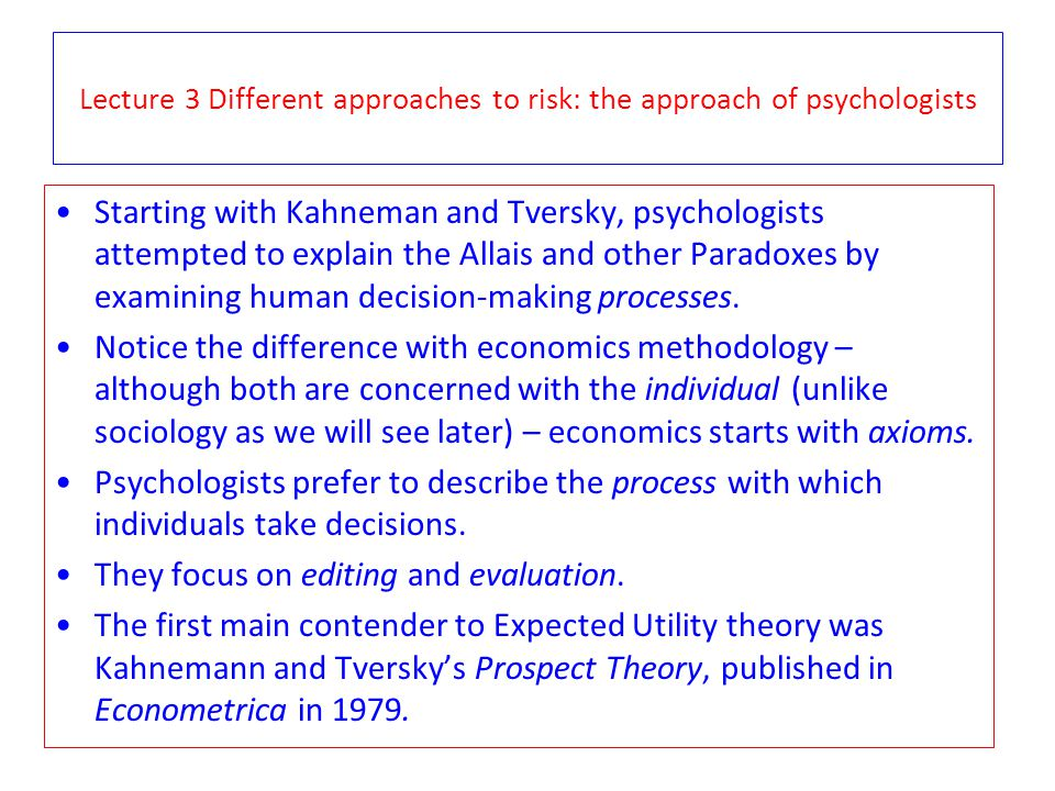 Lecture 3 Different approaches to risk: the approach of psychologists