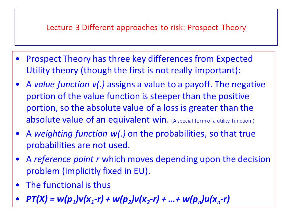 Lecture 3 Different approaches to risk: Prospect Theory