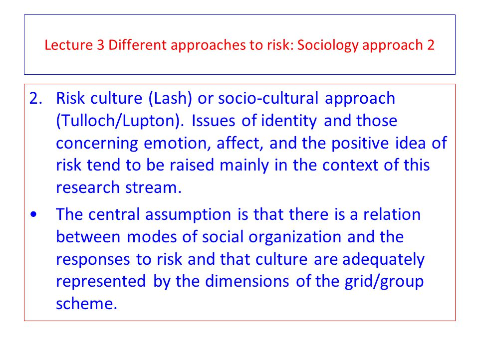 Lecture 3 Different approaches to risk: Sociology approach 2
