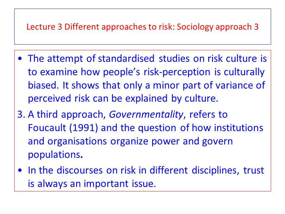 Lecture 3 Different approaches to risk: Sociology approach 3