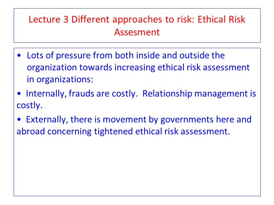 Lecture 3 Different approaches to risk: Ethical Risk Assesment