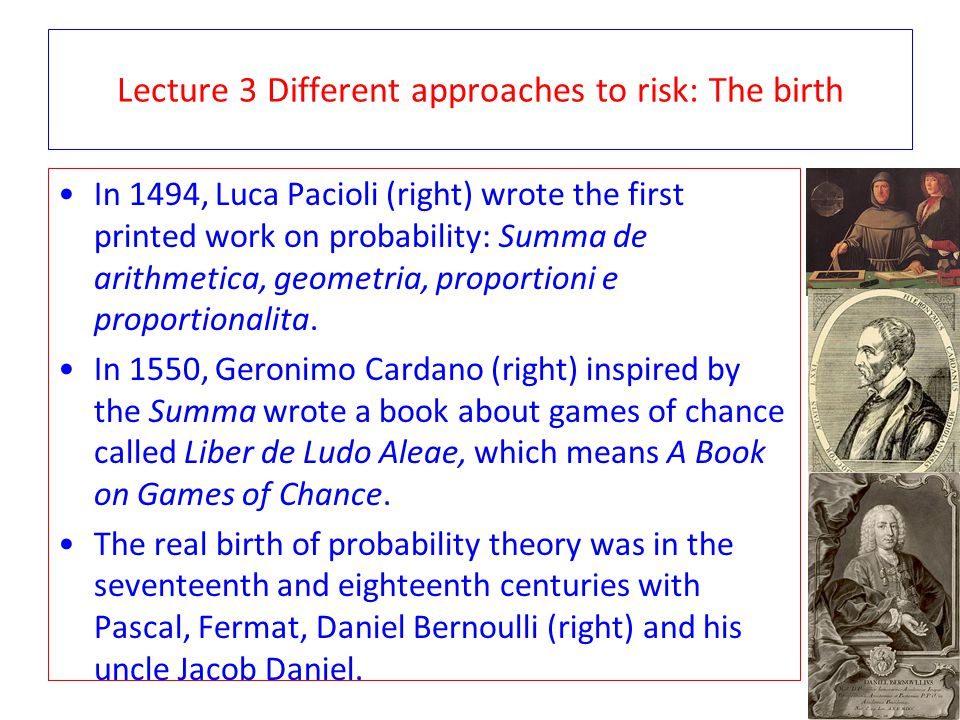 Lecture 3 Different approaches to risk: The birth